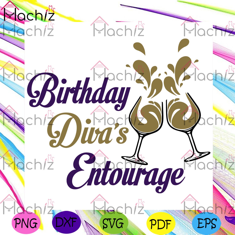 Birthday divas entourage birthday svg, divas entourage svg