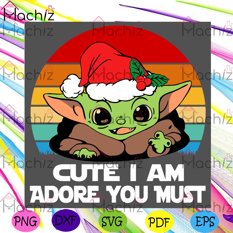 Cute i am adore you must christmas yoda christmas svg, xmas svg